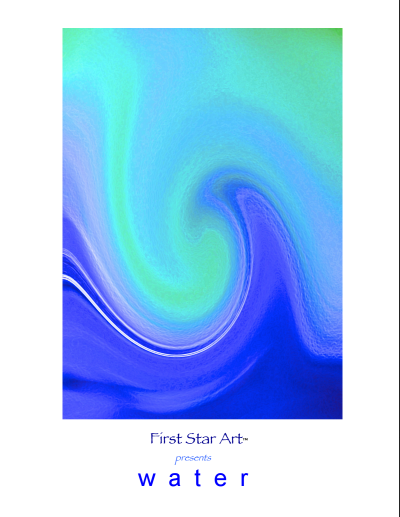 """WATER"" by First Star Art"